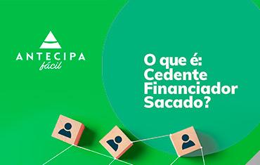 O dicionário da Antecipa Fácil: o que é cedente, financiador e sacado?