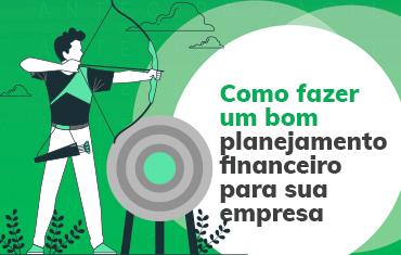 Saiba como fazer um bom planejamento financeiro para sua empresa